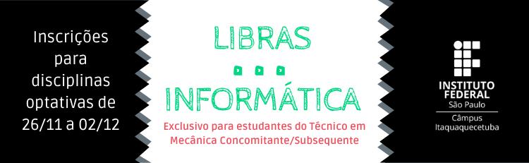 LIBRAS E INFORMÁTICA: abertura de inscrições nas disciplinas optativas