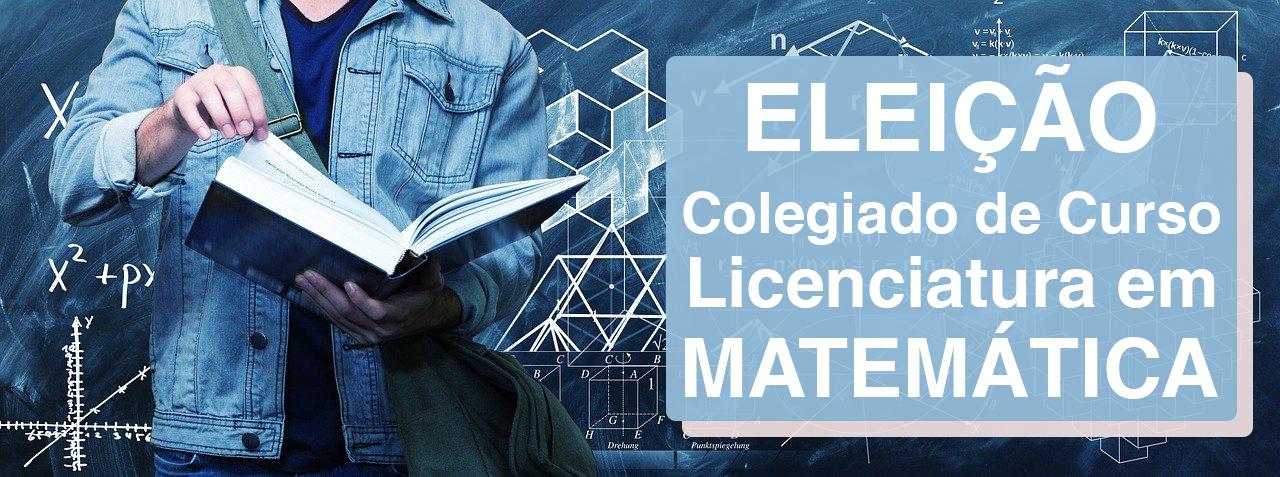 Eleição para o Colegiado de Curso da Licenciatura em Matemática