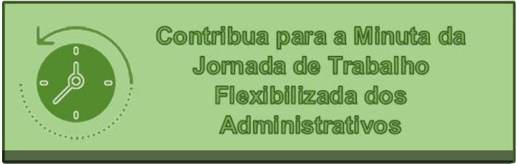 Contribua para a Minuta da Jornada de Trabalho Flexibilizada dos Administrativos
