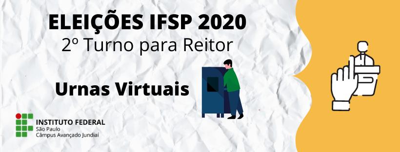 Urnas Virtuais do 2º Turno - Eleições IFSP 2020